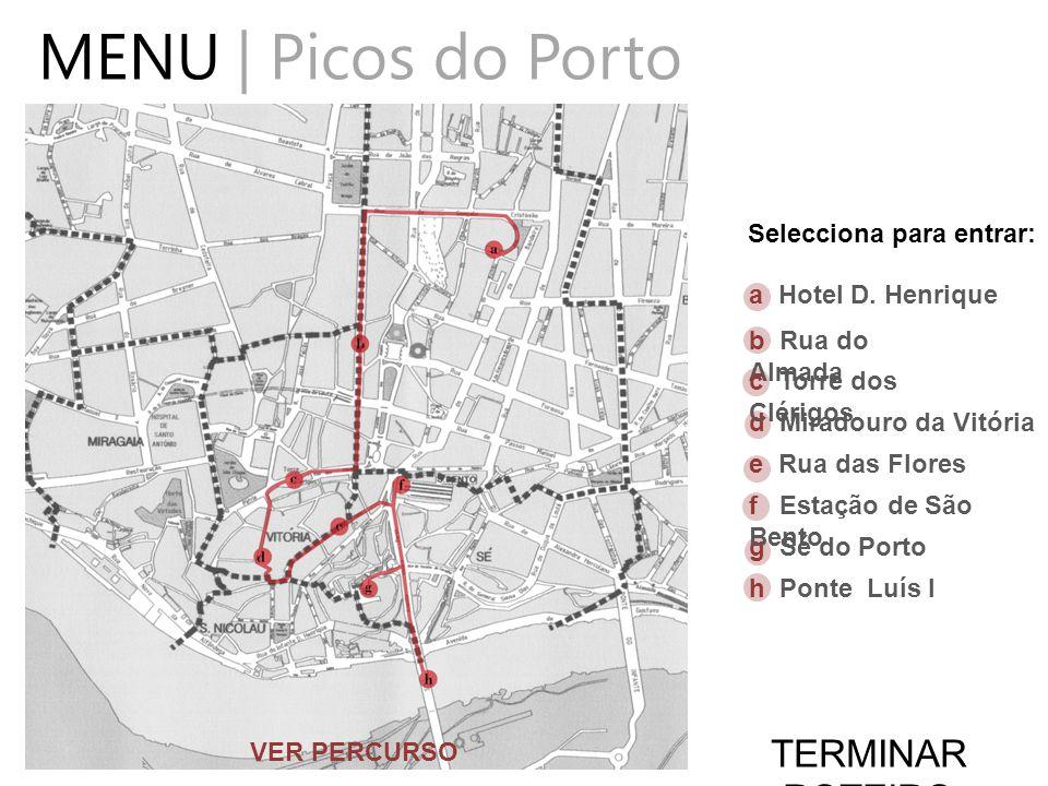 MENU | Picos do Porto TERMINAR ROTEIRO Selecciona para entrar: