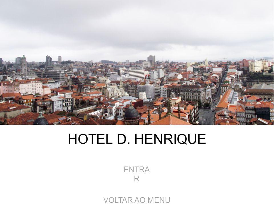 HOTEL D. HENRIQUE ENTRAR VOLTAR AO MENU