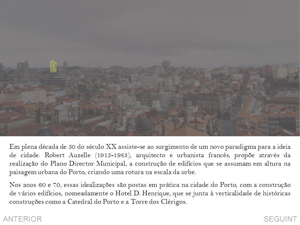 Em plena década de 50 do século XX assiste-se ao surgimento de um novo paradigma para a ideia de cidade. Robert Auzelle (1913-1983), arquitecto e urbanista francês, propõe através da realização do Plano Director Municipal, a construção de edifícios que se assumam em altura na paisagem urbana do Porto, criando uma rotura na escala da urbe.