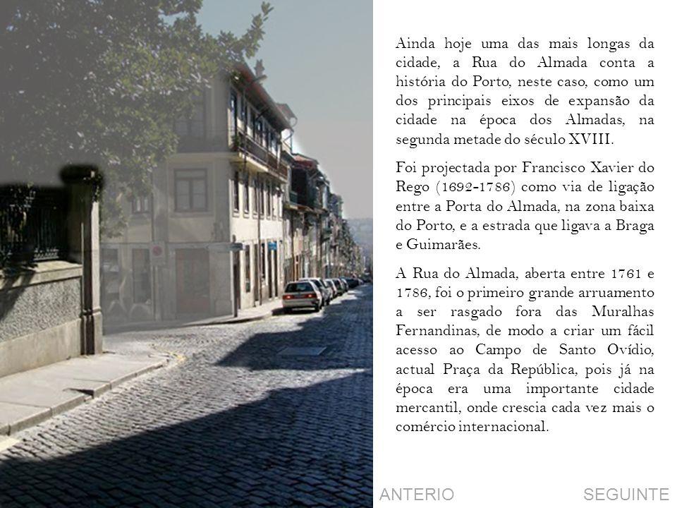 Ainda hoje uma das mais longas da cidade, a Rua do Almada conta a história do Porto, neste caso, como um dos principais eixos de expansão da cidade na época dos Almadas, na segunda metade do século XVIII.