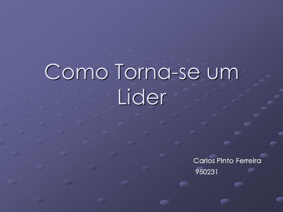 Como Torna-se um Lider Carlos Pinto Ferreira 950231
