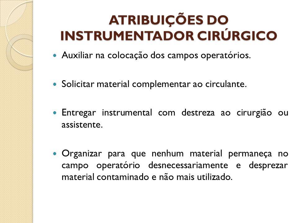 ATRIBUIÇÕES DO INSTRUMENTADOR CIRÚRGICO