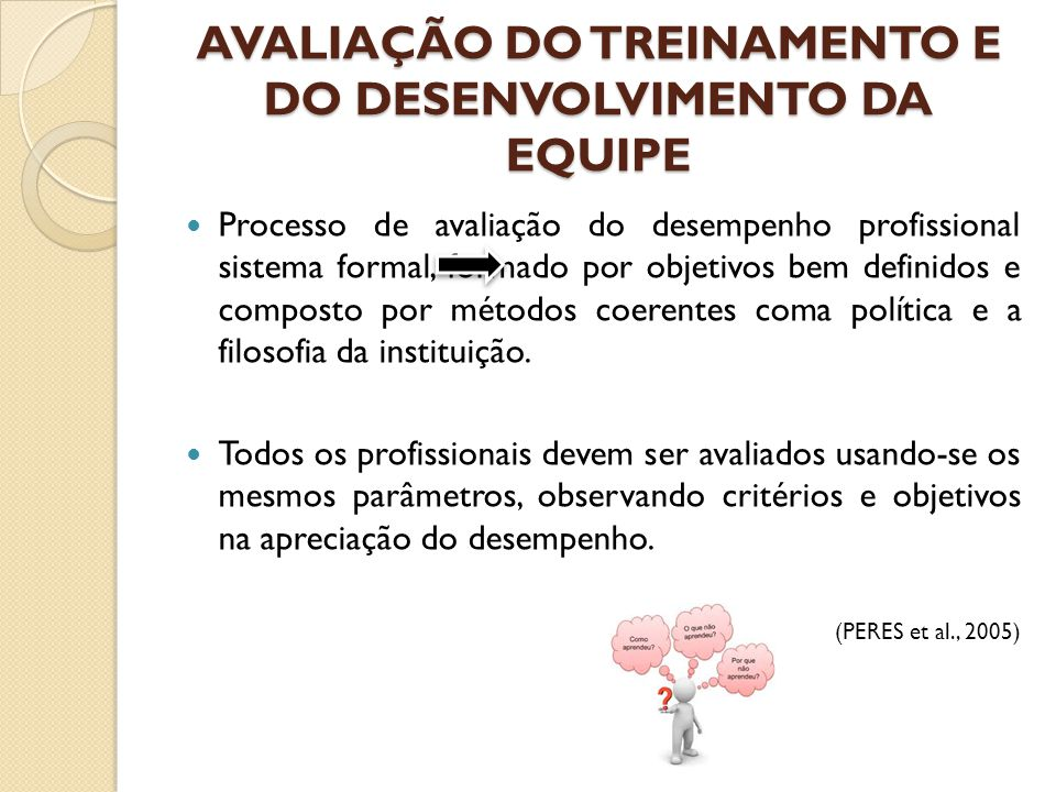 AVALIAÇÃO DO TREINAMENTO E DO DESENVOLVIMENTO DA EQUIPE