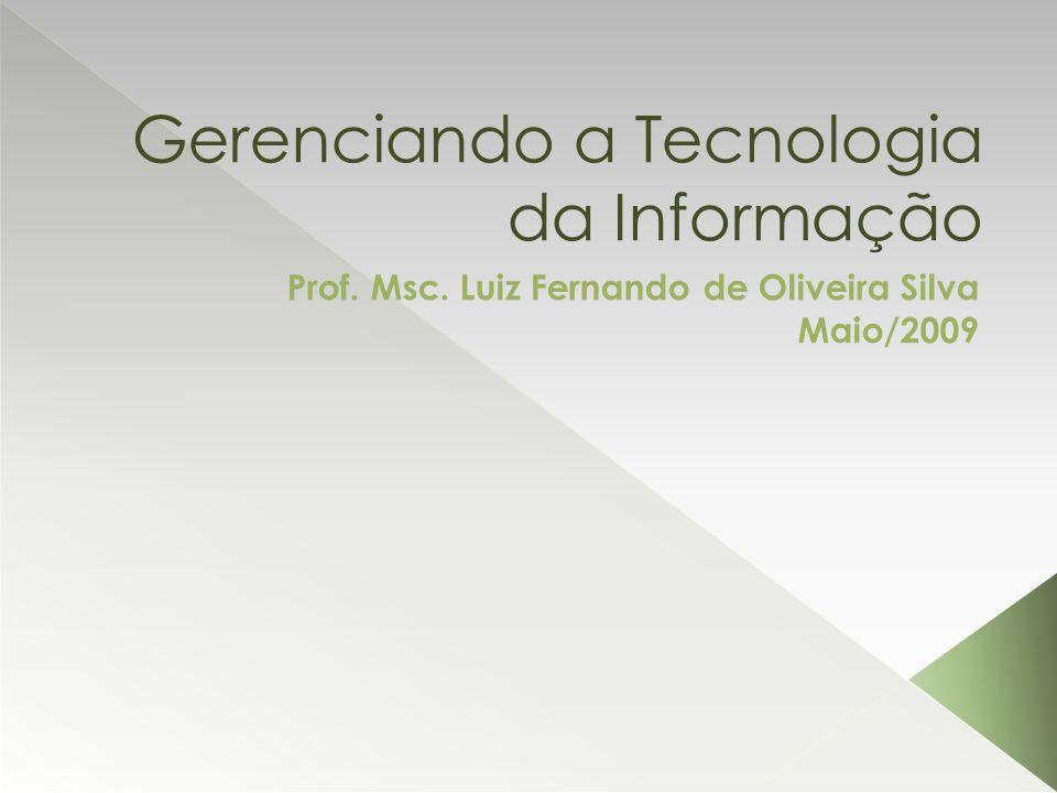 Gerenciando a Tecnologia da Informação
