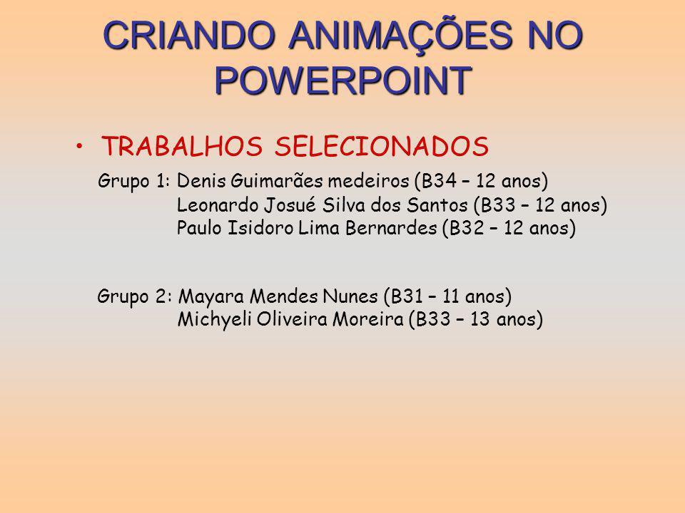 CRIANDO ANIMAÇÕES NO POWERPOINT