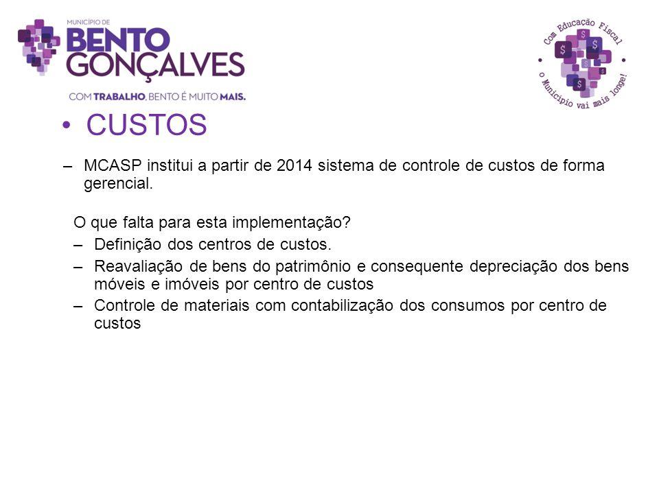 CUSTOS MCASP institui a partir de 2014 sistema de controle de custos de forma gerencial. O que falta para esta implementação
