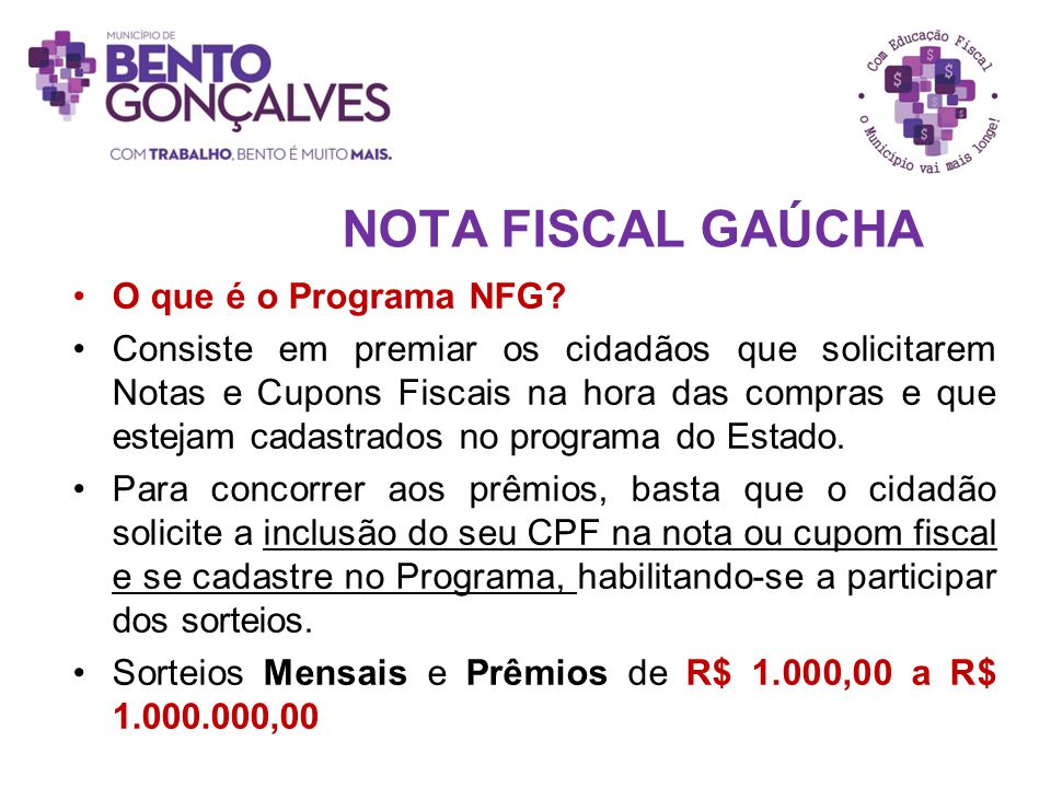 NOTA FISCAL GAÚCHA O que é o Programa NFG