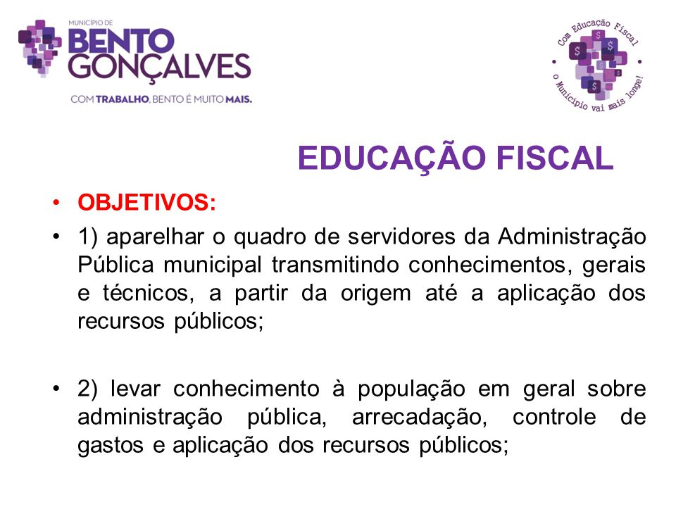 EDUCAÇÃO FISCAL OBJETIVOS: