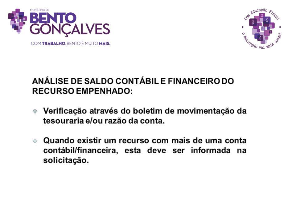 ANÁLISE DE SALDO CONTÁBIL E FINANCEIRO DO RECURSO EMPENHADO:
