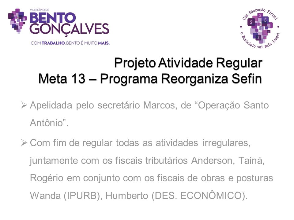 Projeto Atividade Regular Meta 13 – Programa Reorganiza Sefin