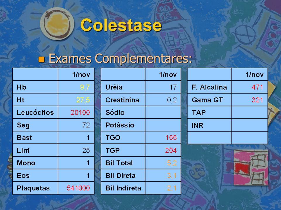 Colestase Exames Complementares: