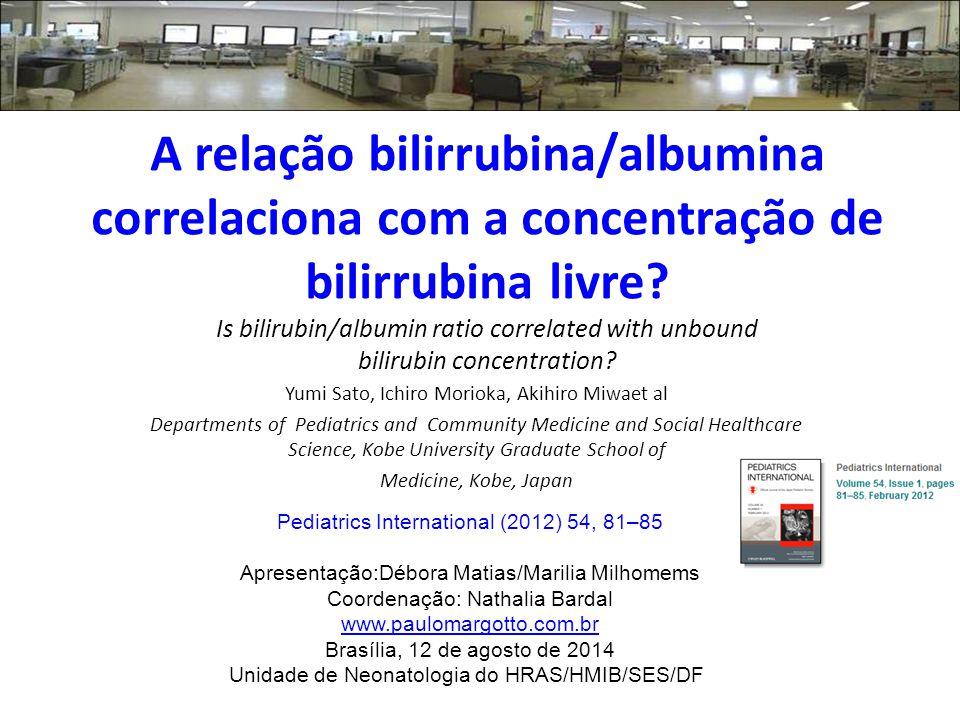 A relação bilirrubina/albumina correlaciona com a concentração de bilirrubina livre Is bilirubin/albumin ratio correlated with unbound bilirubin concentration