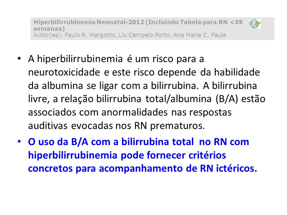 Hiperbilirrubinemia Neonatal-2012 (Incluindo Tabela para RN <35 semanas) Autor(es): Paulo R. Margotto, Liu Campelo Porto, Ana Maria C. Paula
