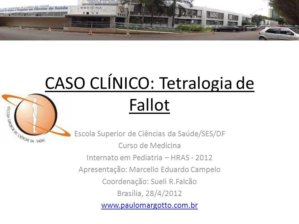CASO CLÍNICO: Tetralogia de Fallot
