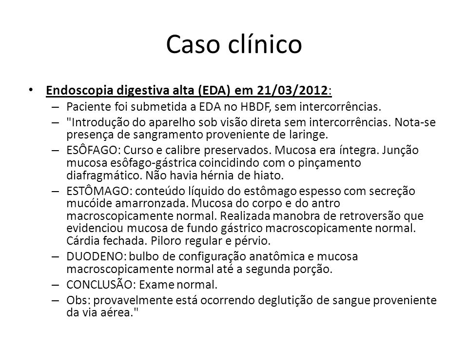 Caso clínico Endoscopia digestiva alta (EDA) em 21/03/2012: