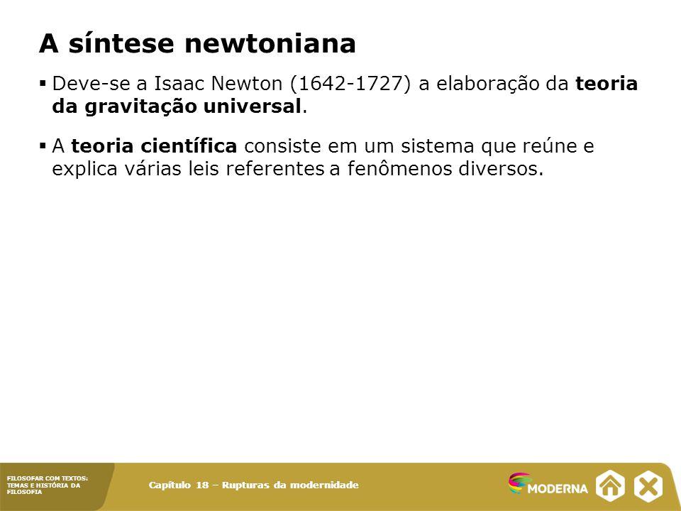 A síntese newtoniana Deve-se a Isaac Newton (1642-1727) a elaboração da teoria da gravitação universal.