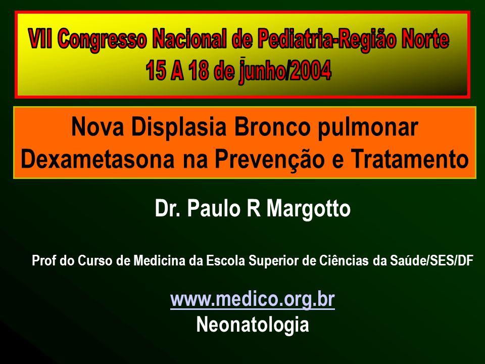 Nova Displasia Bronco pulmonar Dexametasona na Prevenção e Tratamento