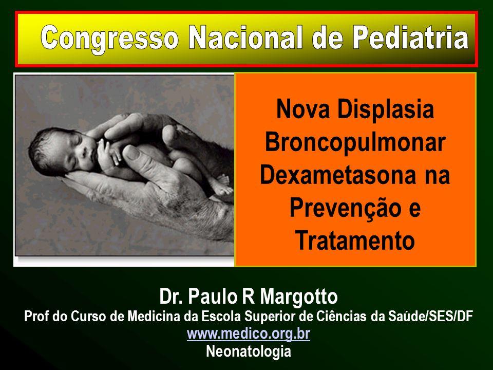 Nova Displasia Broncopulmonar Dexametasona na Prevenção e Tratamento