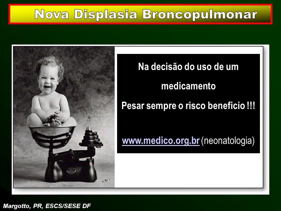 Na decisão do uso de um medicamento Pesar sempre o risco beneficio !!!