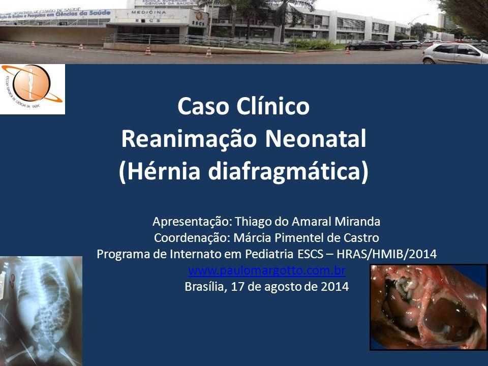 Caso Clínico Reanimação Neonatal (Hérnia diafragmática)