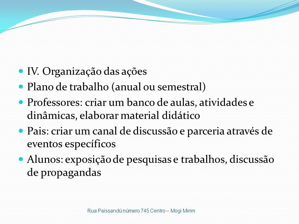 IV. Organização das ações Plano de trabalho (anual ou semestral)