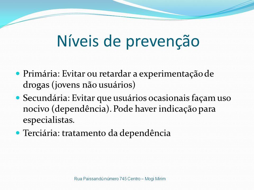 Níveis de prevenção Primária: Evitar ou retardar a experimentação de drogas (jovens não usuários)