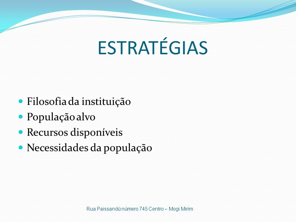 ESTRATÉGIAS Filosofia da instituição População alvo