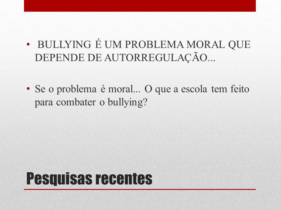 BULLYING É UM PROBLEMA MORAL QUE DEPENDE DE AUTORREGULAÇÃO...
