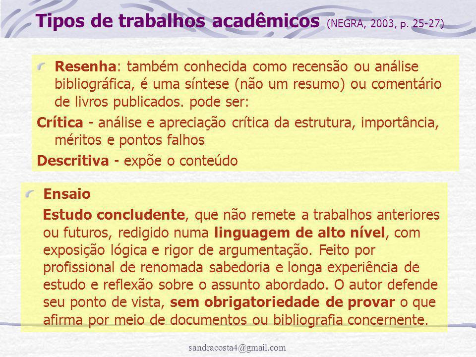 Tipos de trabalhos acadêmicos (NEGRA, 2003, p. 25-27)