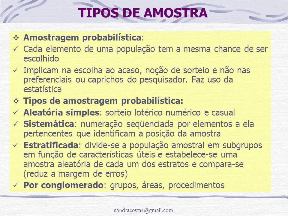 TIPOS DE AMOSTRA Amostragem probabilística: