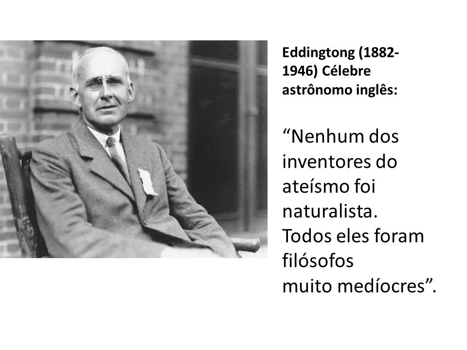 Nenhum dos inventores do ateísmo foi naturalista.