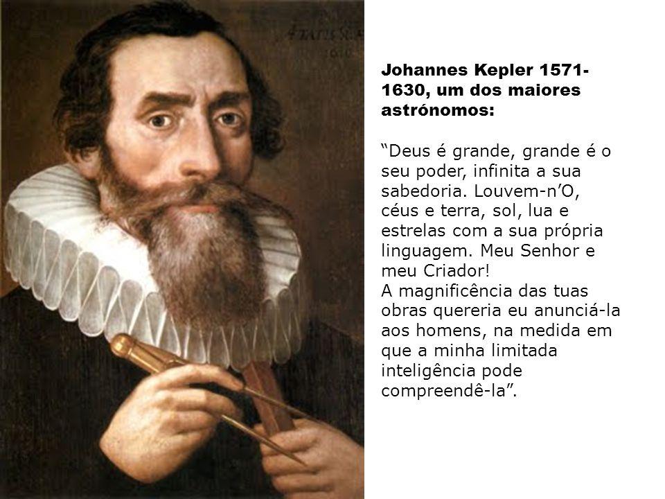 Johannes Kepler 1571-1630, um dos maiores astrónomos: