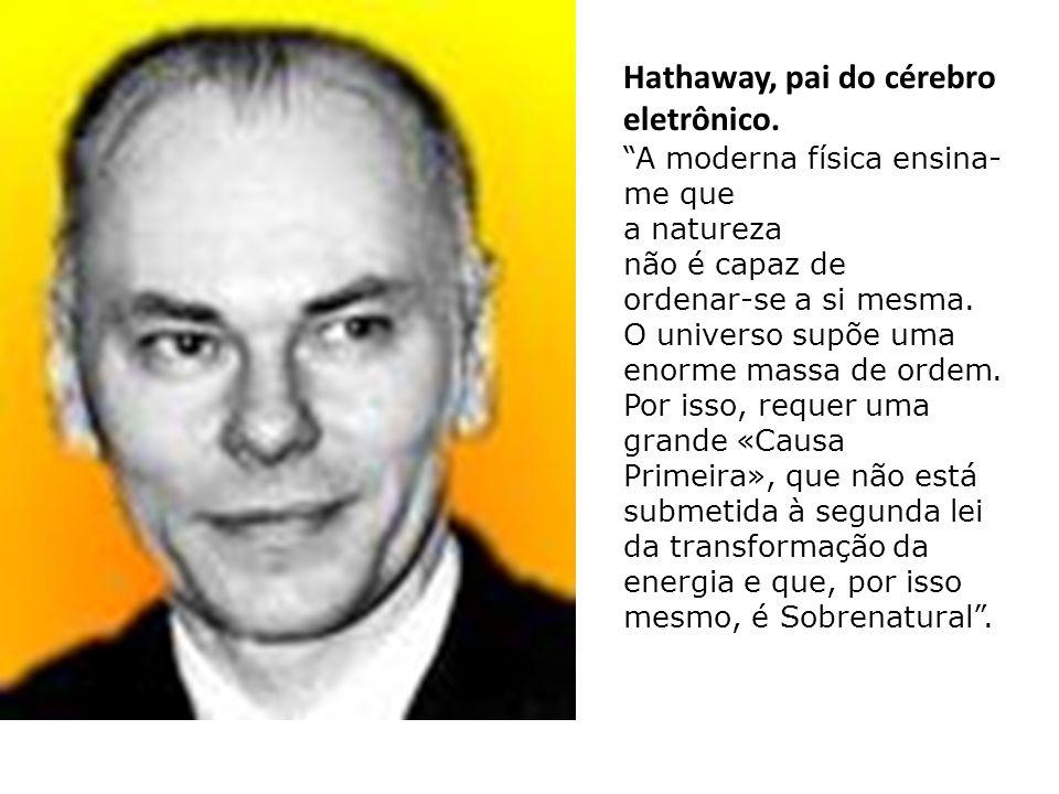 Hathaway, pai do cérebro eletrônico.