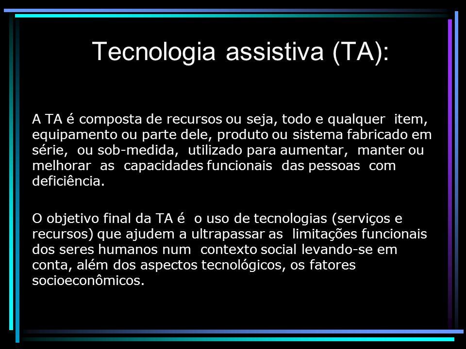 Tecnologia assistiva (TA):
