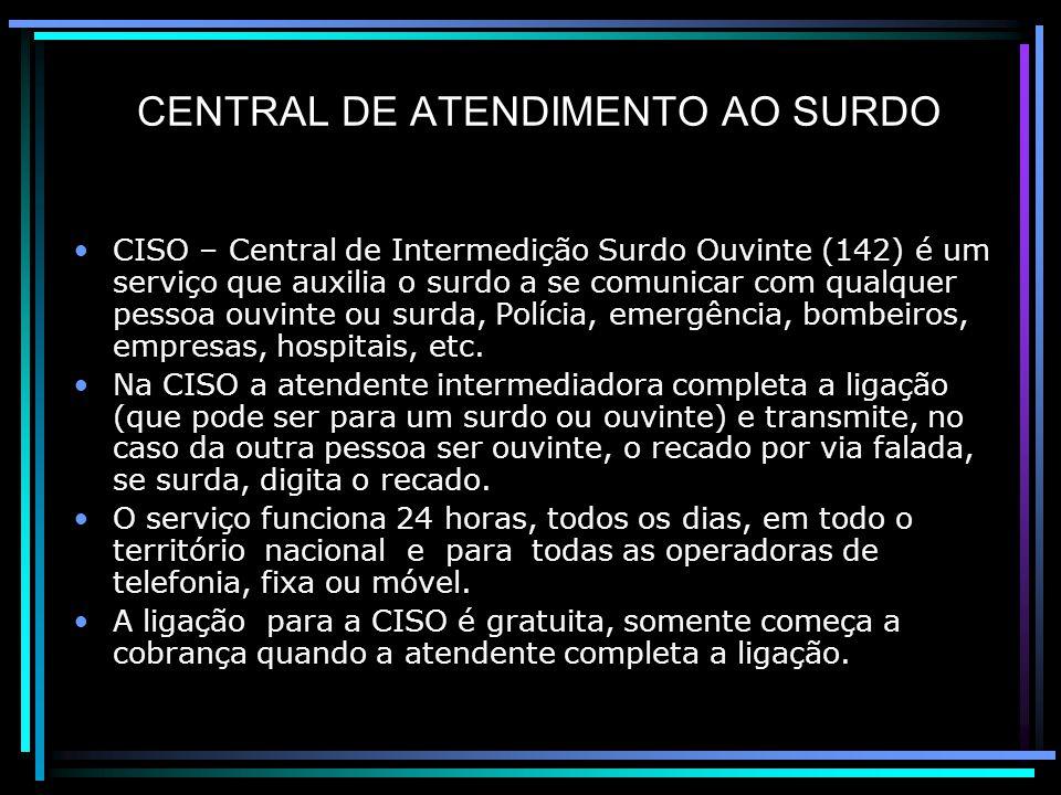 CENTRAL DE ATENDIMENTO AO SURDO
