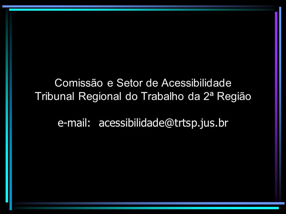 e-mail: acessibilidade@trtsp.jus.br