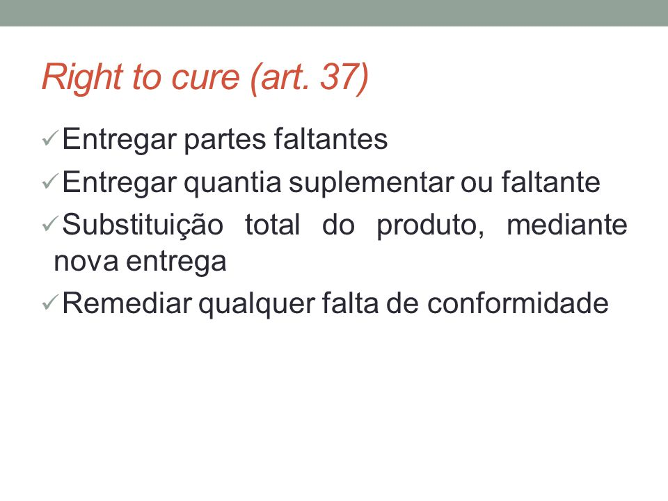 Right to cure (art. 37) Entregar partes faltantes