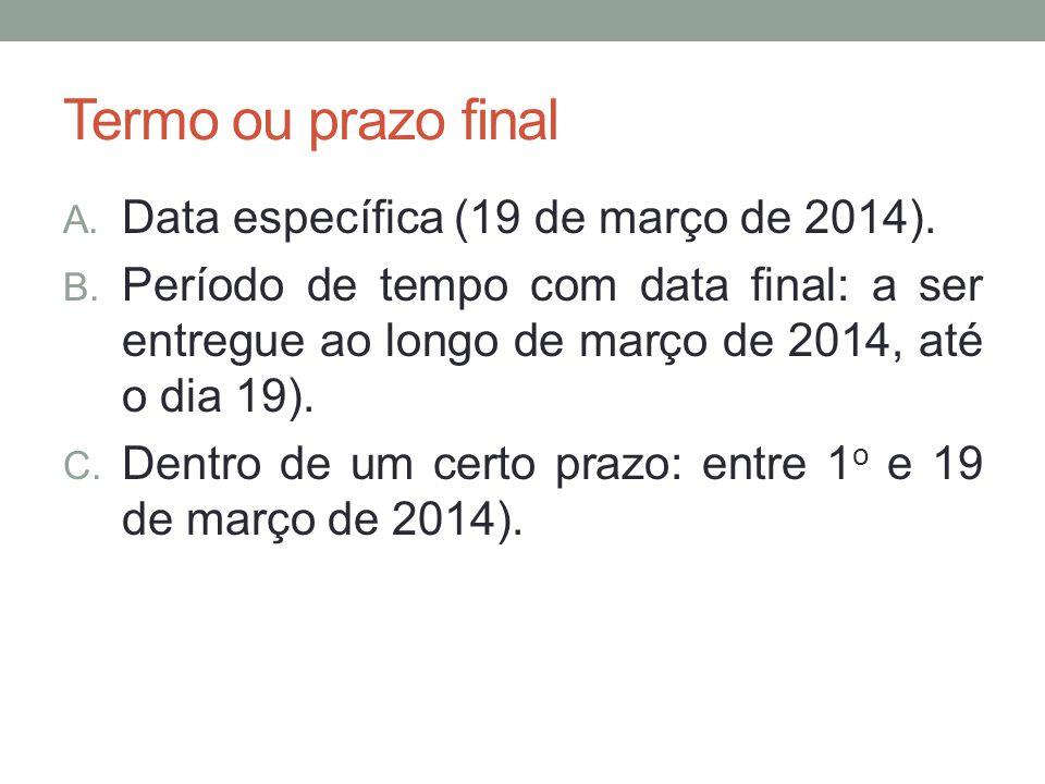 Termo ou prazo final Data específica (19 de março de 2014).
