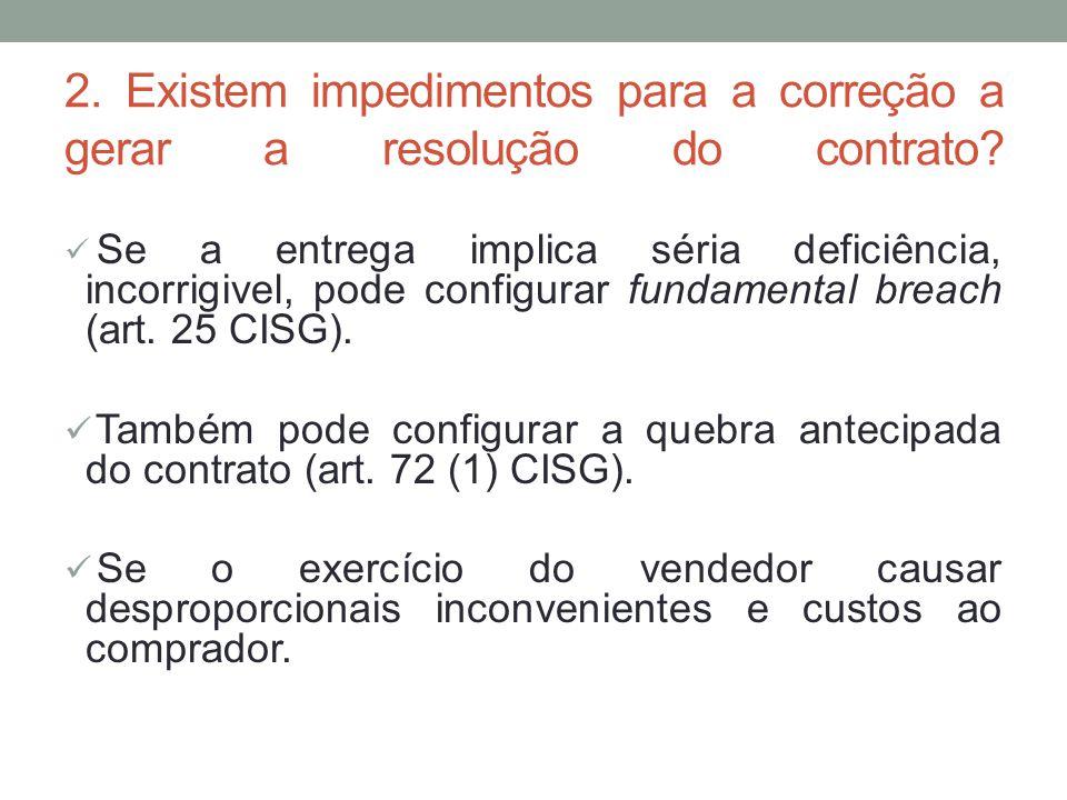 2. Existem impedimentos para a correção a gerar a resolução do contrato