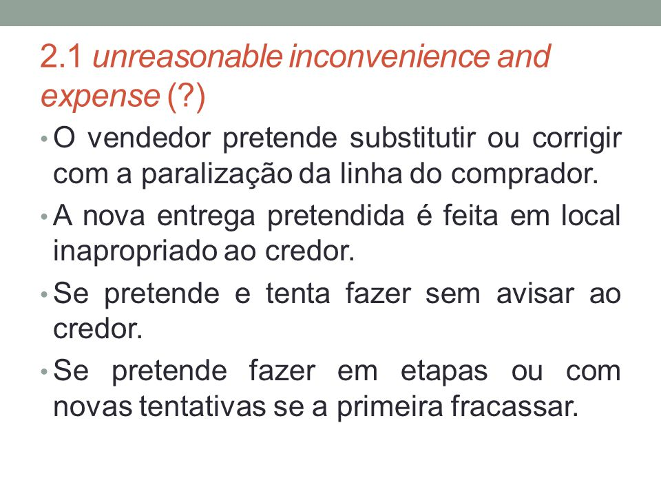 2.1 unreasonable inconvenience and expense ( )