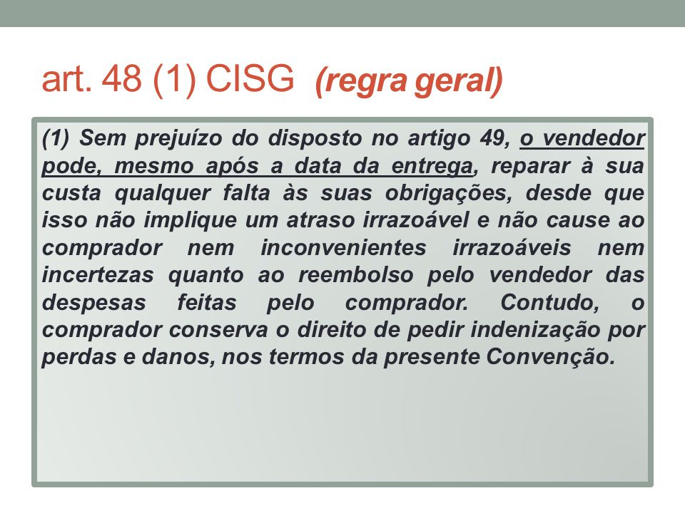 art. 48 (1) CISG (regra geral)