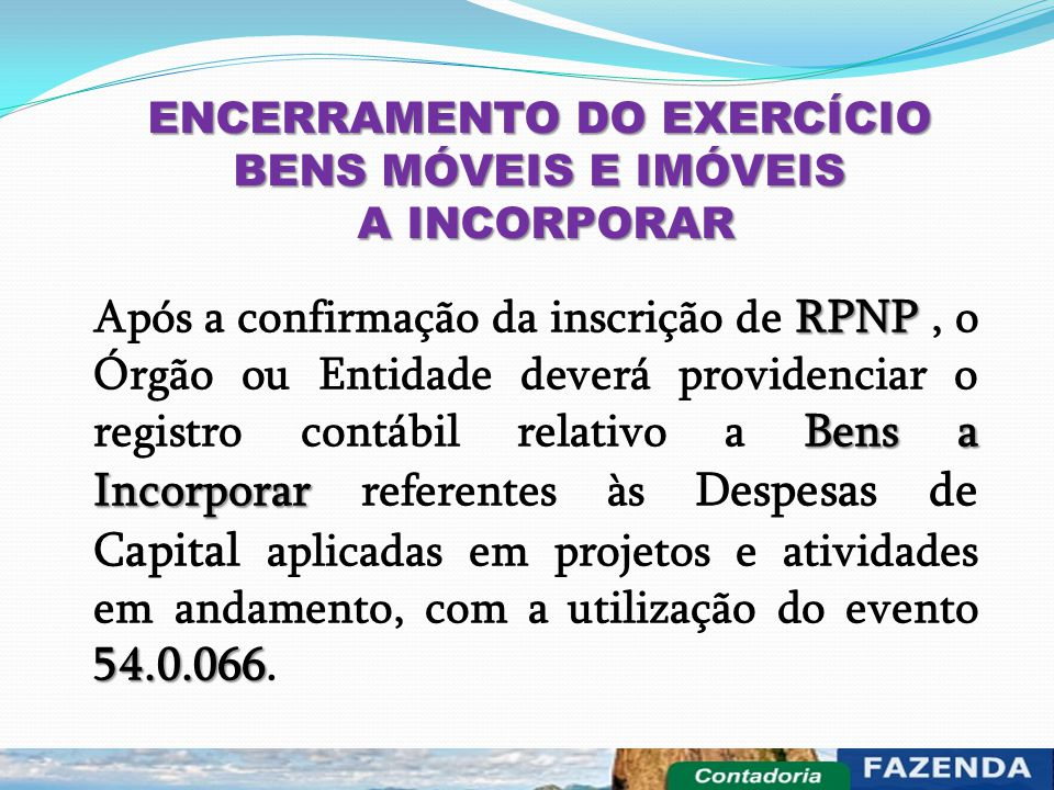 ENCERRAMENTO DO EXERCÍCIO BENS MÓVEIS E IMÓVEIS