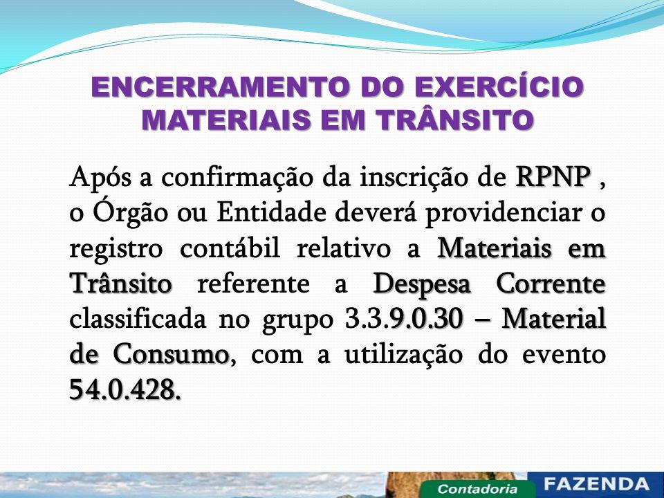 ENCERRAMENTO DO EXERCÍCIO MATERIAIS EM TRÂNSITO