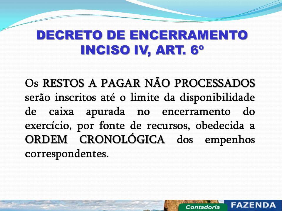 DECRETO DE ENCERRAMENTO INCISO IV, ART. 6º