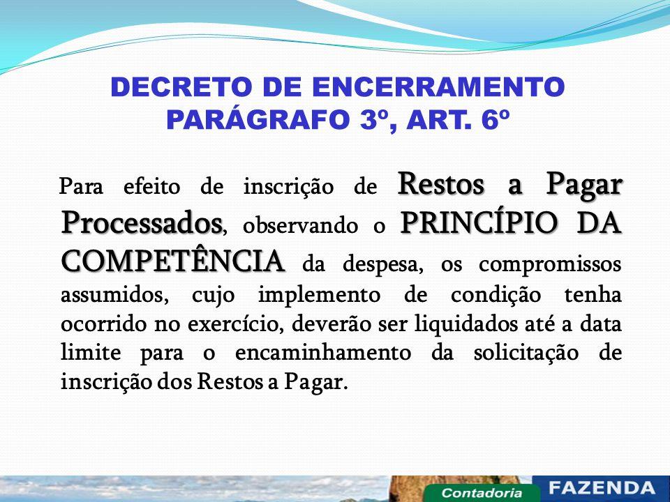 DECRETO DE ENCERRAMENTO PARÁGRAFO 3º, ART. 6º