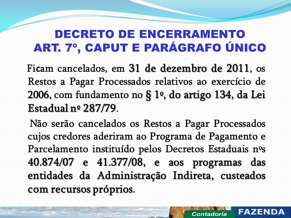 DECRETO DE ENCERRAMENTO ART. 7º, CAPUT E PARÁGRAFO ÚNICO