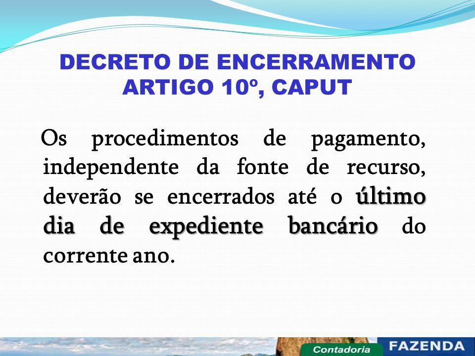 DECRETO DE ENCERRAMENTO ARTIGO 10º, CAPUT