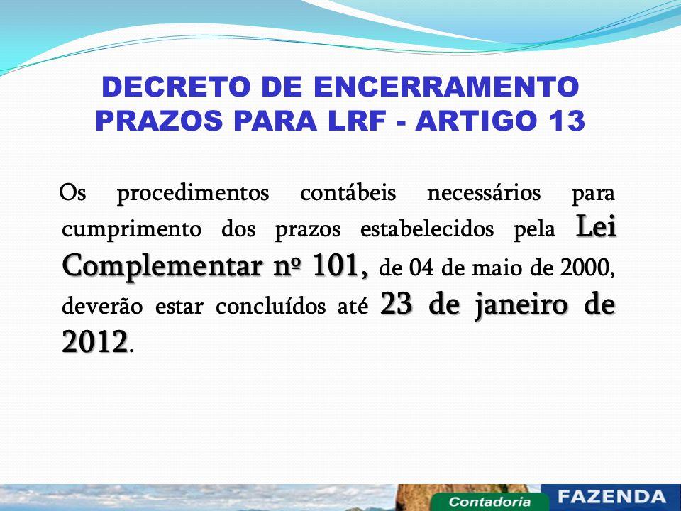 DECRETO DE ENCERRAMENTO PRAZOS PARA LRF - ARTIGO 13