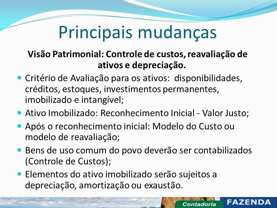 Principais mudanças Visão Patrimonial: Controle de custos, reavaliação de ativos e depreciação.