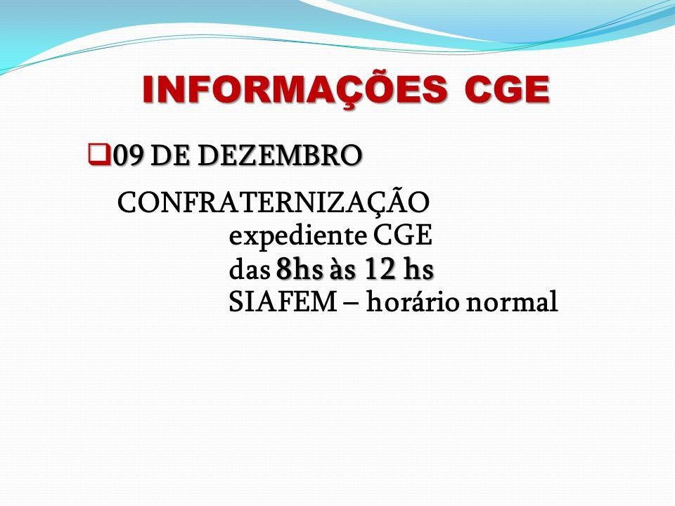 INFORMAÇÕES CGE 09 DE DEZEMBRO CONFRATERNIZAÇÃO expediente CGE